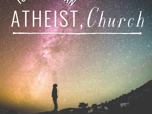 To Convert an Atheist, Church