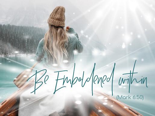 Be Emboldened Within