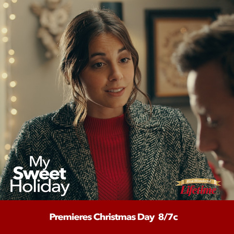 My Sweet Holiday - Premieres on Lifetime on Christmas Day