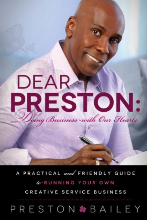 Dear Preston: Doing Business with Our Hearts: A Practical and Friendly Guide...