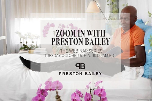 ZOOM IN with Preston Bailey