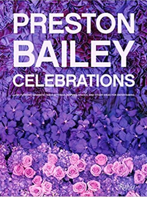 Preston Bailey Celebrations: Lush Flowers, Opulent Tables, Dramatic Spaces ...
