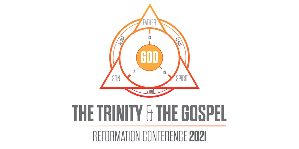 The Trinity & The Gospel | Reformation Conference 2021