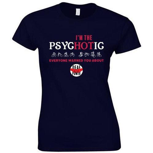 I'm Not The Psychotic Tee (Womens/Kids)