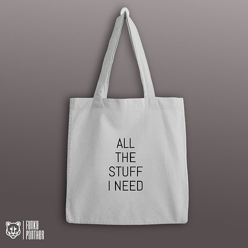 all the stuff i need - tote bag