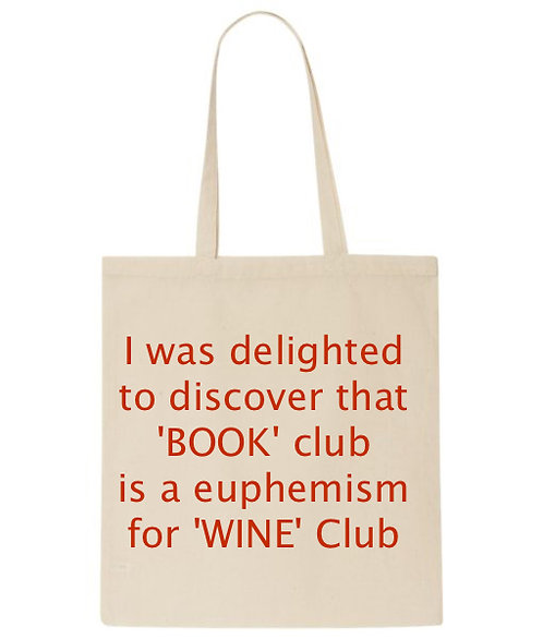 Book Club is a euphemism for Wine Club Tote Bag