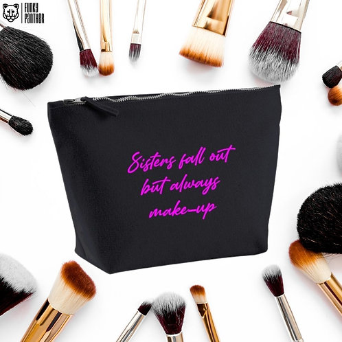 sisters fall out but always make-up - make up bag