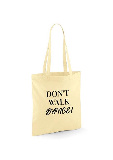 Don't Walk Dance! Tote Bag