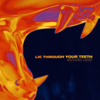 Lie Through Your Teeth