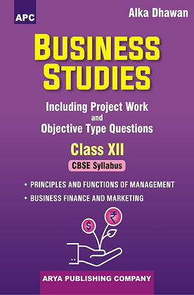 Business Studies (Including Project Work and Objective Type Questions) Class XII