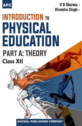 Introduction to Physical Education Part A: Theory Class- XII