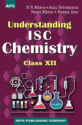 Understanding I.S.C. Chemistry Class- XII