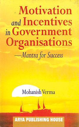 Motivation and Incentives in Government Organisations (Mantra for Success)