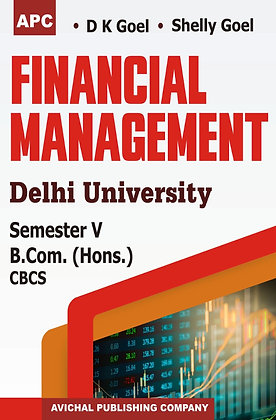 Financial Management Semester V, B.Com. (Hons.) CBCS (Delhi University)
