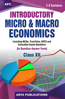 Introductory Micro and Macro Economics (Question Answer Form) Class- XII