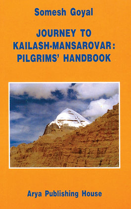 Journey to Kailash-Mansarover Pilgrims' Hand Book