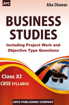 Business Studies (Including Project Work and Objective Type Questions) Class-XI