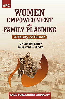 Women Empowerment and Family Planning (A Study of Slums)