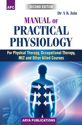 Manual of Practical Physiology (For OTPT, MLT & Other Allied Courses)