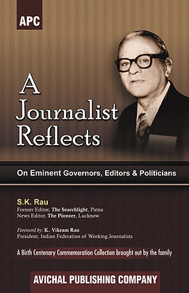 A Journalist Reflects on Eminent Governors, Editors and Politicians