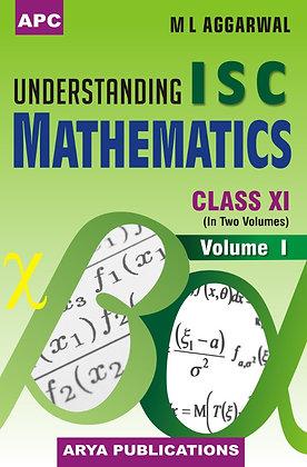 Understanding I.S.C. Mathematics (Vol. I & II) Class- XI