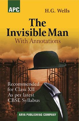 The Invisible Man (With Annotations) Class- XII