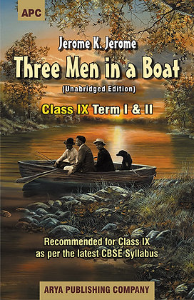 Three Men in a Boat (With Annotations) Class- IX