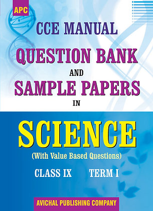 CCE Manual Question Bank and Sample Papers in Science Class- IX (Term I)