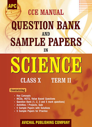 CCE Manual Question Bank and Sample Papers in Science Class- X (Term II)
