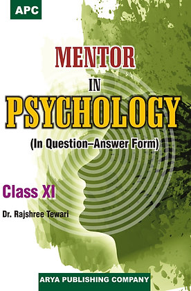 APC Mentor in Psychology (In Question-Answer Form) Class-XI