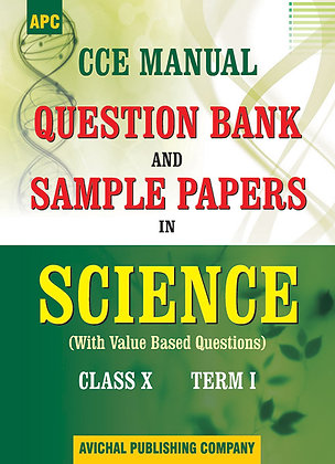 CCE Manual Question Bank and Sample Papers in Science Class- X (Term I)