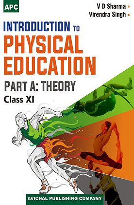 Introduction to Physical Education Part A: Theory Class-XI
