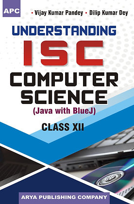 Understanding I.S.C. Computer Science (Java with Blue J) Class- XII