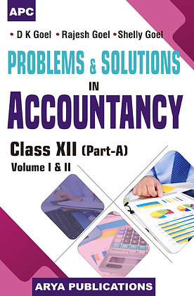 Problems & Solutions in Accountancy Class- XII, (Vol I & II),  (Part-A)