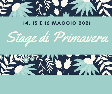 Stage di Primavera dal 14 al 16 Maggio 2021