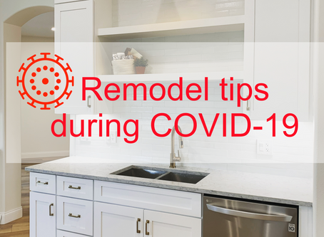 3 Tips to Remodel During COVID-19