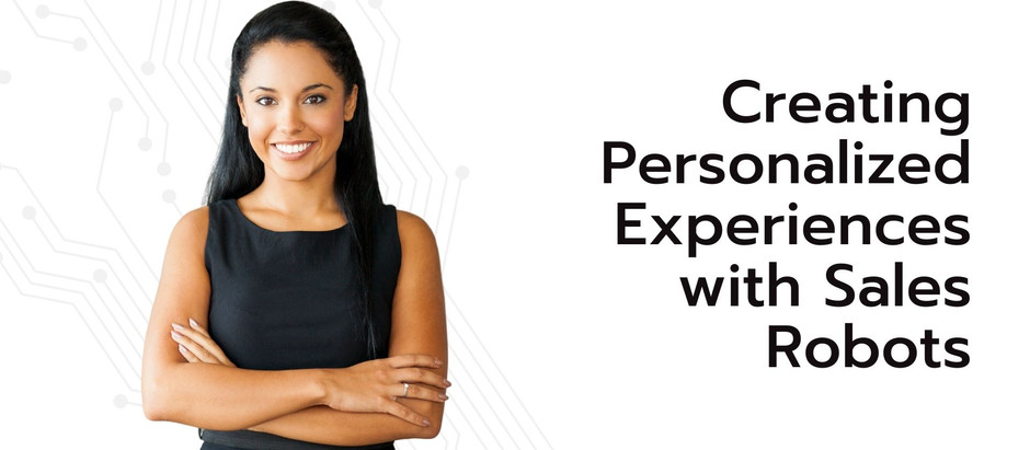Creating Personalized Experiences with Sales Robots