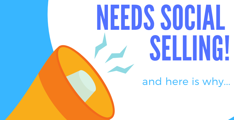 Your company NEEDS Social Selling and here is why…