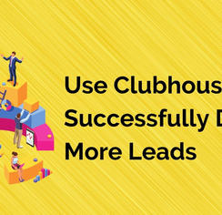 Use Clubhouse To Successfully Drive More