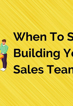 When To Start Building Your Sales Team.j