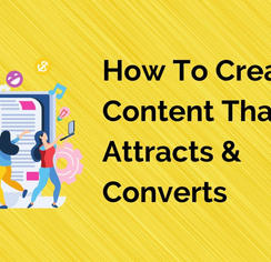 How To Create Content That Attracts &  C