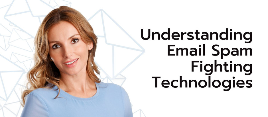 Understanding Email Spam Fighting Technologies
