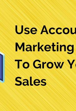 Use Account Based Marketing (ABM) To Gro