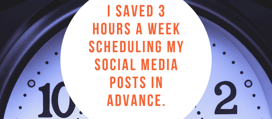 How I Saved 3 Hours A Week Scheduling My Social Media Posts In Advance