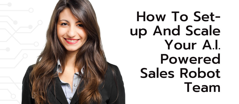 How to Set-up and Scale Your Sales Robot Team