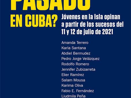 ¿Qué ha pasado en Cuba? JÓVENES EN LA ISLA OPINAN A PARTIR DE LOS SUCESOS DEL 11y12 DE JULIO DE 2021