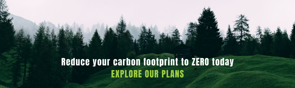 Reduce your carbon footprint to ZERO today. Explore our plans