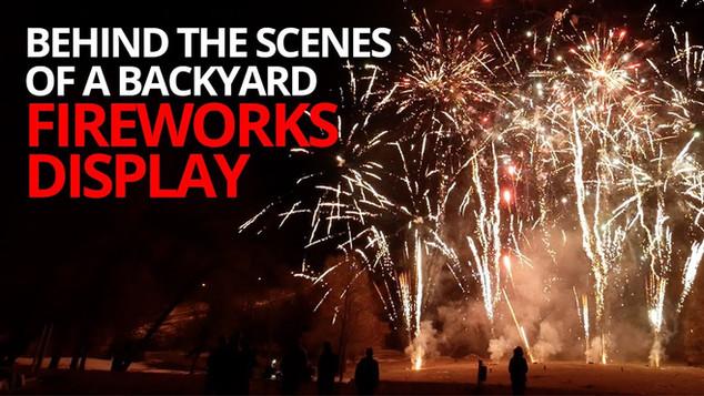 Backyard Fireworks Display - Behind the Scenes