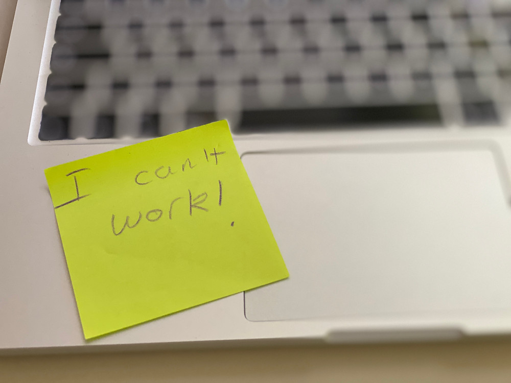 """""""I can't work!"""", written by my 9 year old"""