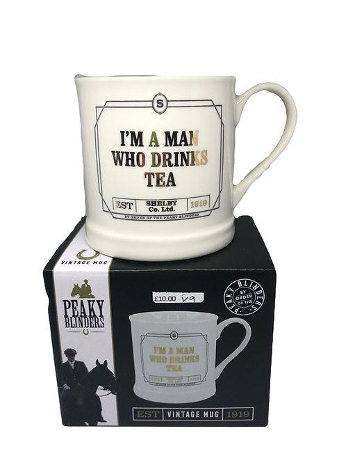 Peaky Blinders Mug - I'm a man who Drinks Tea